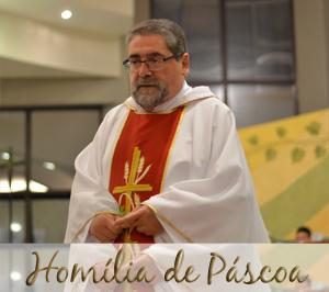 Homília de Páscoa - Padre Graciano - Vigília Pascal