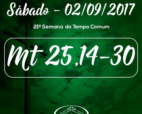 21ª Semana do Tempo Comum - 02/09/2017 (Mt 25,14-30)