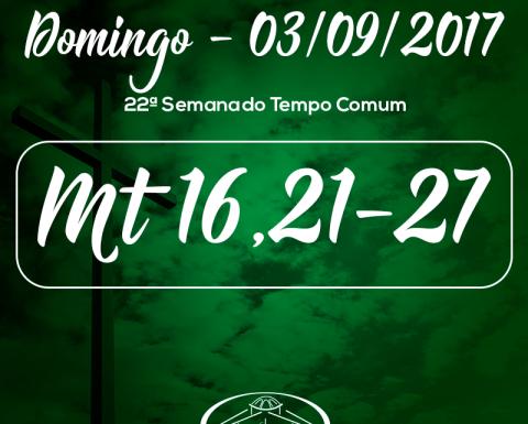 22º Domingo do Tempo Comum- 03/09/2017 (Mt 16,21-27)
