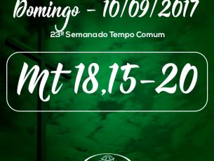 23º Domingo do Tempo Comum- 10/09/2017 (Mt 18,15-20)