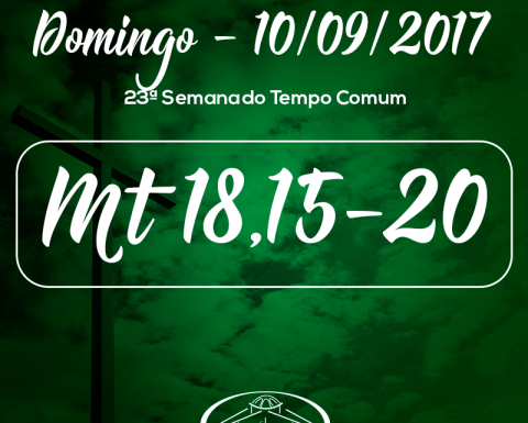 23º Domingo do Tempo Comum- 10/09/2017 (Mt 18,15-20)