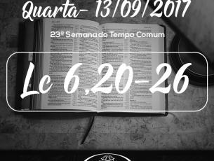 23ª Semana do Tempo Comum- 13/09/2017 (Lc 6,20-26)