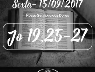 Nossa Senhora das Dores- 15/09/2017 (Jo 19,25-27)