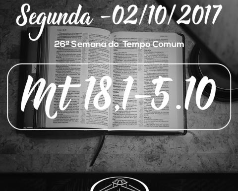 26ª Semana do Tempo Comum- 02/10/2017 (Mt 18,1-5.10)