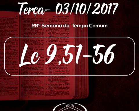 26ª Semana do Tempo Comum- 03/10/2017 (Lc 9,51-56)