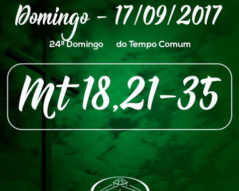 24º Domingo do Tempo Comum- 17/09/2017 (Mt 18,21-35)