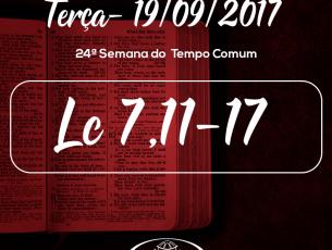 24ª Semana do Tempo Comum- 19/09/2017 (Lc 7,11-17)