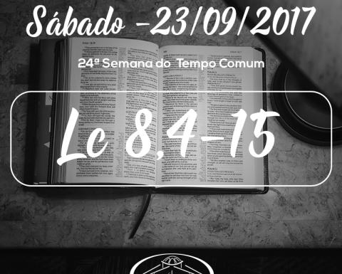 24ª Semana do Tempo Comum- 23/09/2017 (Lc 8,4-15)