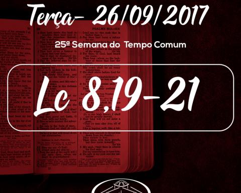 25ª Semana do Tempo Comum- 26/09/2017 (Lc 8,19-21)