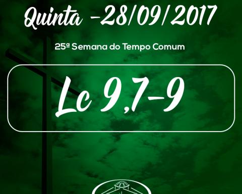 25ª Semana do Tempo Comum- 28/09/2017 (Lc 9,7-9)
