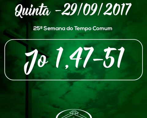 25ª Semana do Tempo Comum- 29/09/2017 (Jo 1,47-51)