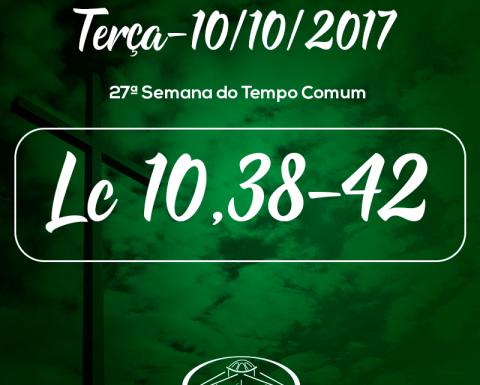27ª Semana do Tempo Comum- 10/10/2017 (Lc 10,38-42)