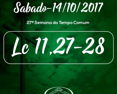 27ª Semana do Tempo Comum- 14/10/2017 (Lc 11,27-28)