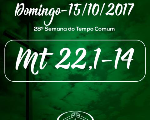 28ª Domingo do Tempo Comum- 15/10/2017 (Mt 22,1-14)