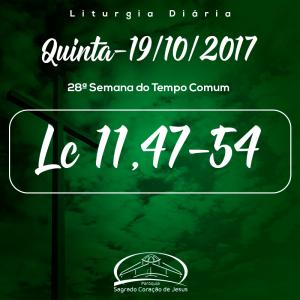 28ª Semana do Tempo Comum- 19/10/2017 (Lc 11,47-54)