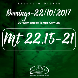 29º Domingo do Tempo Comum- 22/10/2017 (Mt 22,15-21)