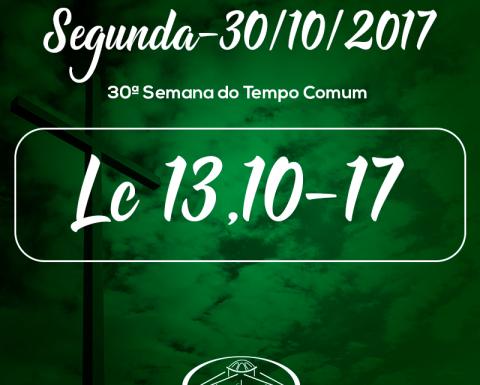30ª Semana do Tempo Comum- 30/10/2017 (Lc 13,10-17)