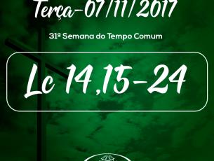 31ª Semana do Tempo Comum- 07/11/2017 (Lc 14,15-24)