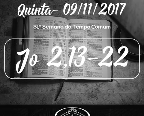 31ª Semana do Tempo Comum- 09/11/2017 (Jo 2,13-22)