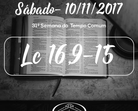 31ª Semana do Tempo Comum- 11/11/2017 (Lc 16,9-15)