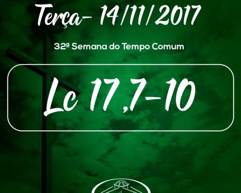 32ª Semana do Tempo Comum- 14/11/2017 (Lc 17,7-10)