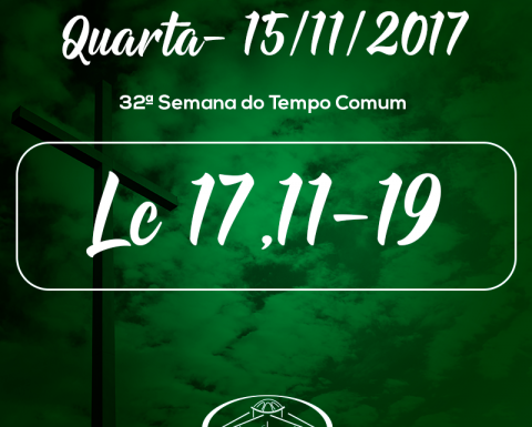 32ª Semana do Tempo Comum- 15/11/2017 (Lc 17,11-19)