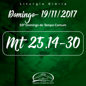 33º Domingo do Tempo Comum- 19/11/2017 (Mt 25,14-30)