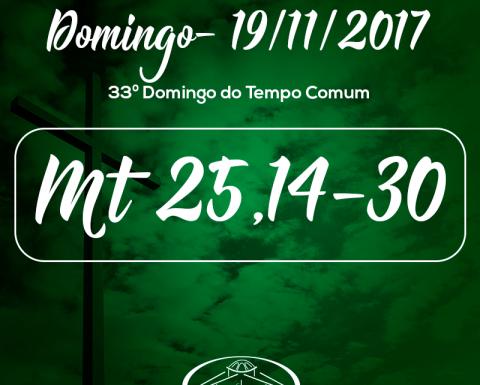 33º Domingo do Tempo Comum- 19/11/2017 (Mt 25,14-30)