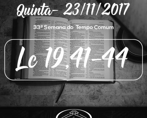 33ª Semana do Tempo Comum- 23/11/2017 (Lc 19,41-44)