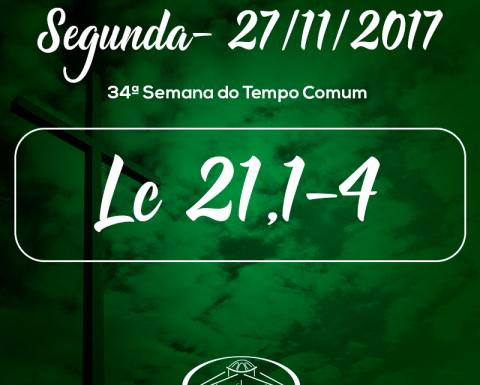 34ª Semana do Tempo Comum- 27/11/2017 (Lc 21,1-4)