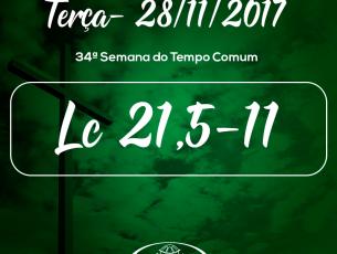 34ª Semana do Tempo Comum- 28/11/2017 (Lc 21,5-11)