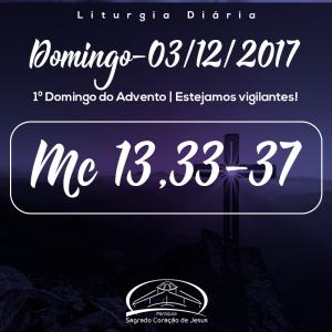 1º Domingo do Advento- 03/12/2017 (Mc 13,33-37)