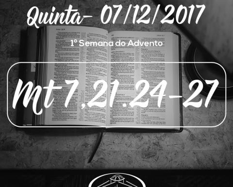 1ª Semana do Advento- 07/12/2017 (Mt 7,21.24-27)