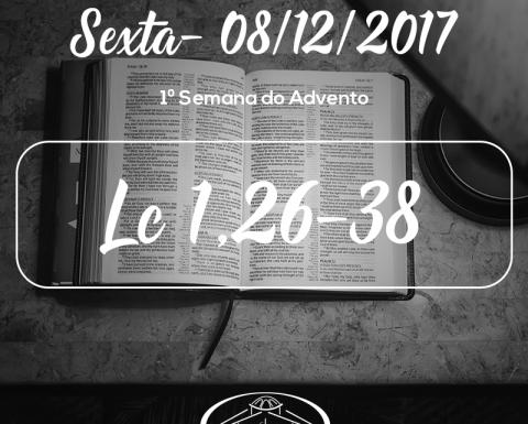 1ª Semana do Advento - Imaculada Conceição de Maria 08/12/2017 (Lc 1,26-38)