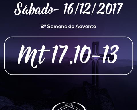 2ª Semana do Advento- 16/12/2017 (Mt 17,10-13)