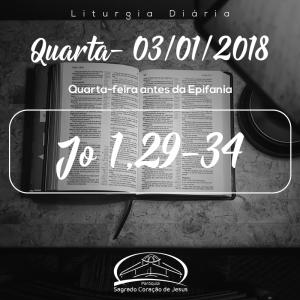 Quarta-feira antes da Epifania- 03/01/2018 (Jo 1,29-34)