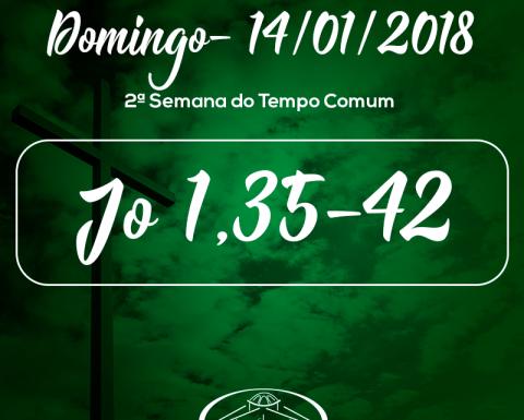 2º Domingo do Tempo Comum- 14/01/2018 (Jo 1,35-42)