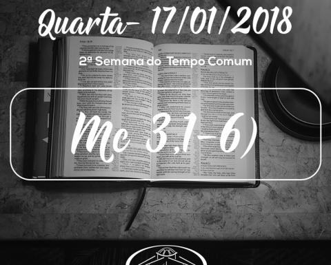 2ª Semana do Tempo Comum- 17/01/2018 (Mc 3,1-6)