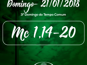 3º Domingo do Tempo Comum- 21/01/2017 (Mc 1,14-20)