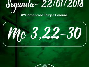 3ª Semana do Tempo Comum- 22/01/2018 (Mc 3,22-30)