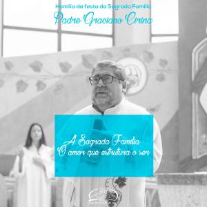 A Sagrada Família – O amor que estrutura o ser- Homilia da Festa da Sagrada Família