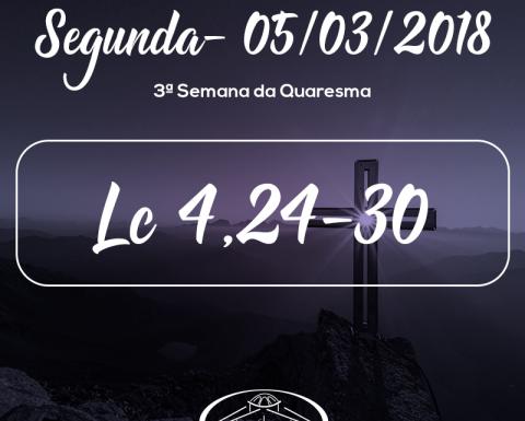 3ª Semana da Quaresma- 05/03/2018 (Lc 4,24-30)