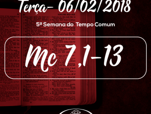 5ª Semana do Tempo Comum- 06/02/2017 (Mc 7,1-13)