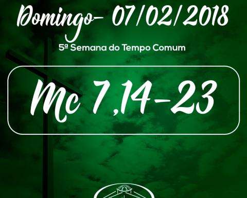 5ª Semana do Tempo Comum- 07/02/2018 (Mc 7,14-23)