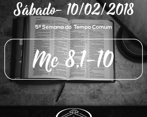 5ª Semana do Tempo Comum- 10/02/2018 (Mc 8,1-10)
