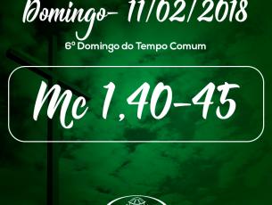 6º Domingo do Tempo Comum- 11/02/2018 (Mc 1,40-45)