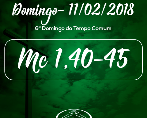 6º Domingo do Tempo Comum- 11/02/2018 (Mc 1,40-45)