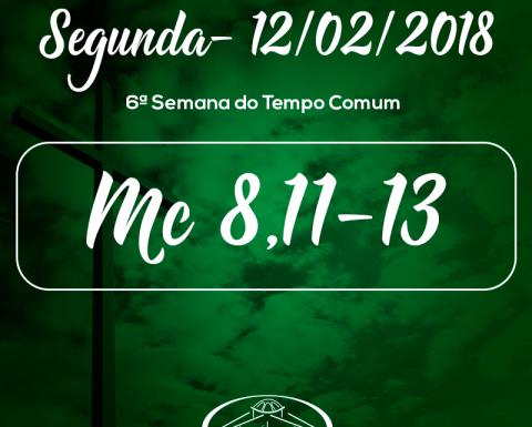 6ª Semana do Tempo Comum- 12/02/2018 (Mc 8,11-13)