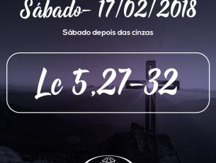 Sábado depois das Cinzas- 17/02/2018 (Lc 5,27-32)