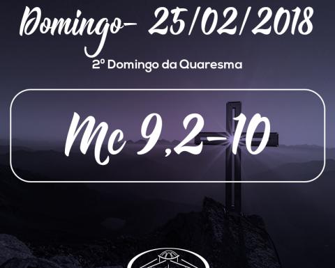 2º Domingo da Quaresma- 25/02/2018 (Mc 9,2-10)